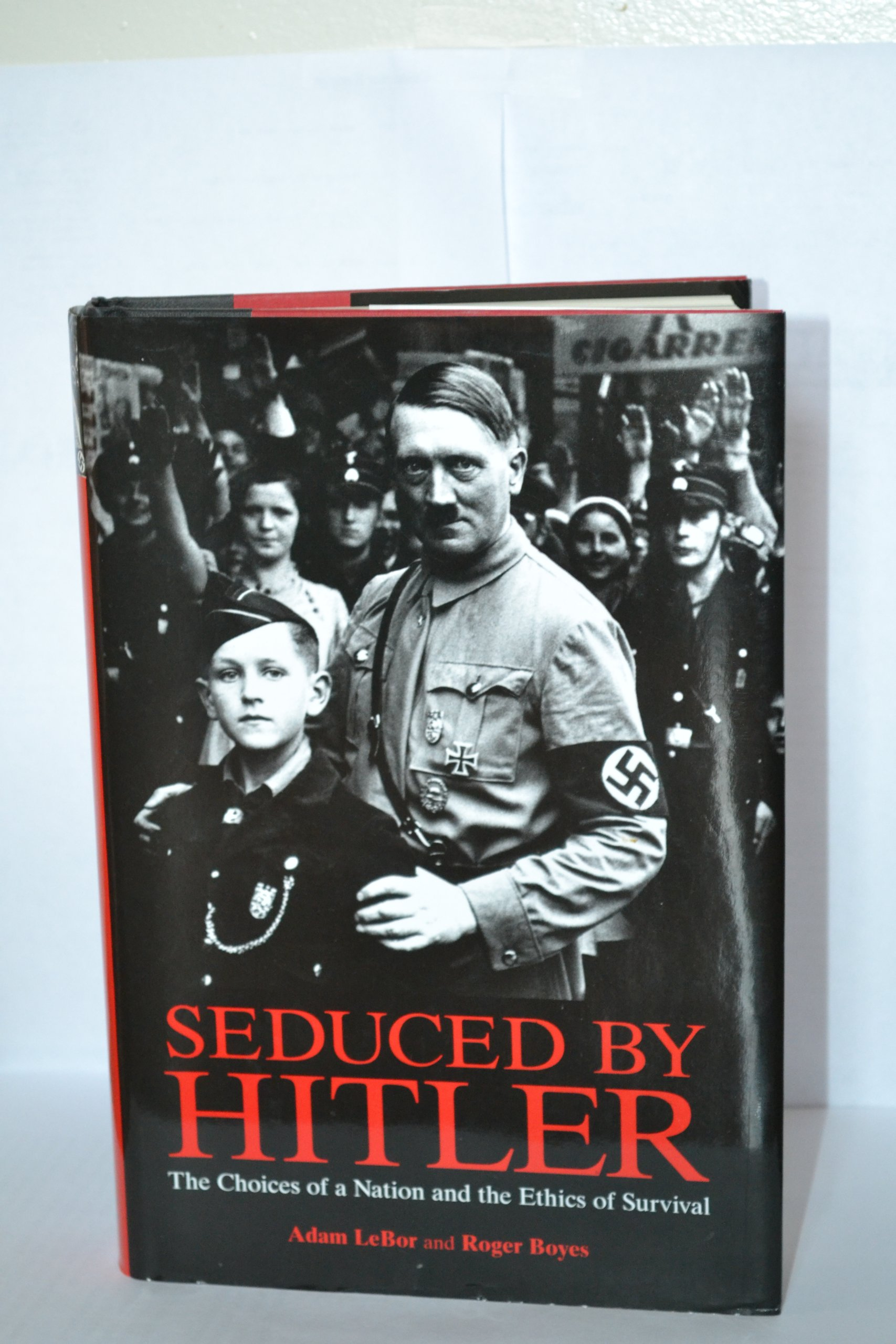 Image for Seduced By Hitler: The Choices of a Nation and the Ethics of Survival