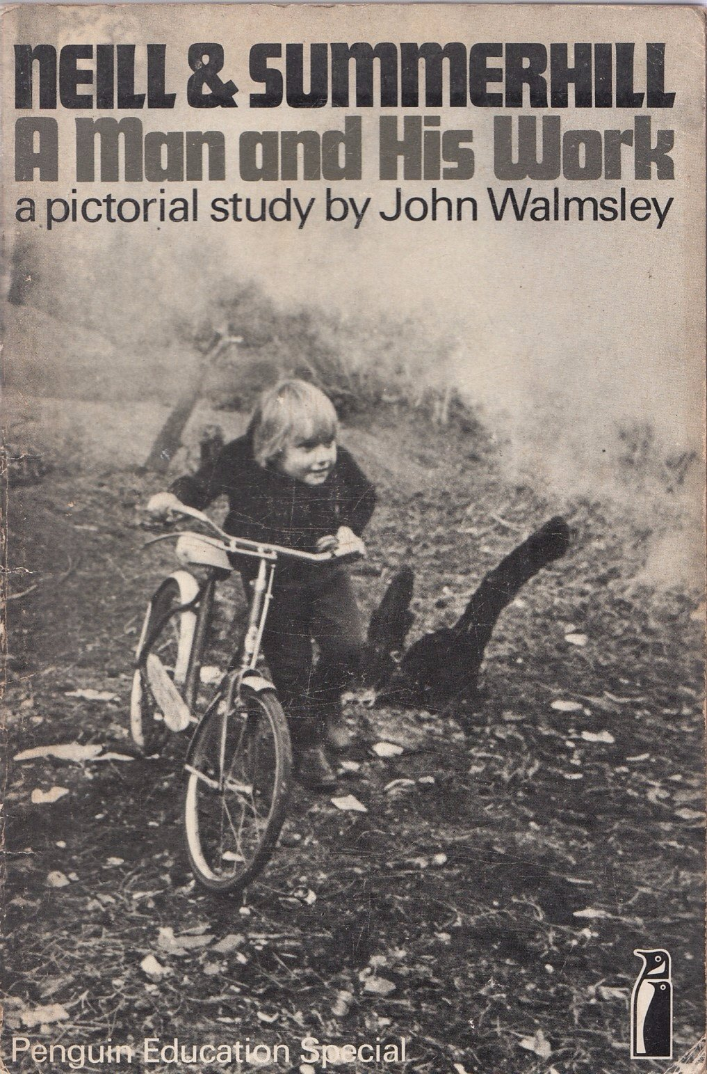 Image for Neill & Summerhill: a man and his work: A pictorial study (Penguin education specials)