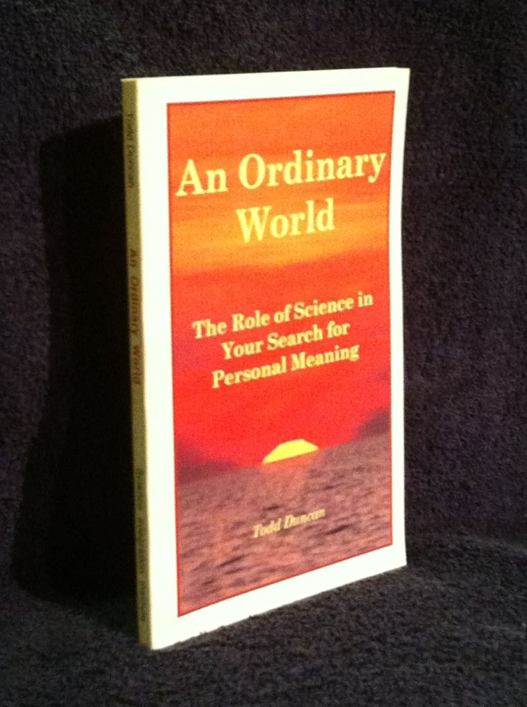 Image for An Ordinary World: The Role of Science in Your Search for Personal Meaning