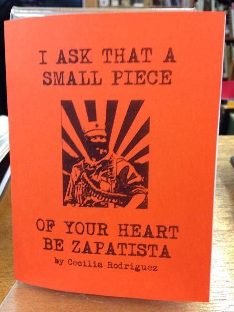 Image for I Ask That a Small Piece of Your Heart Be Zapatista by Cecilia Rodriguez