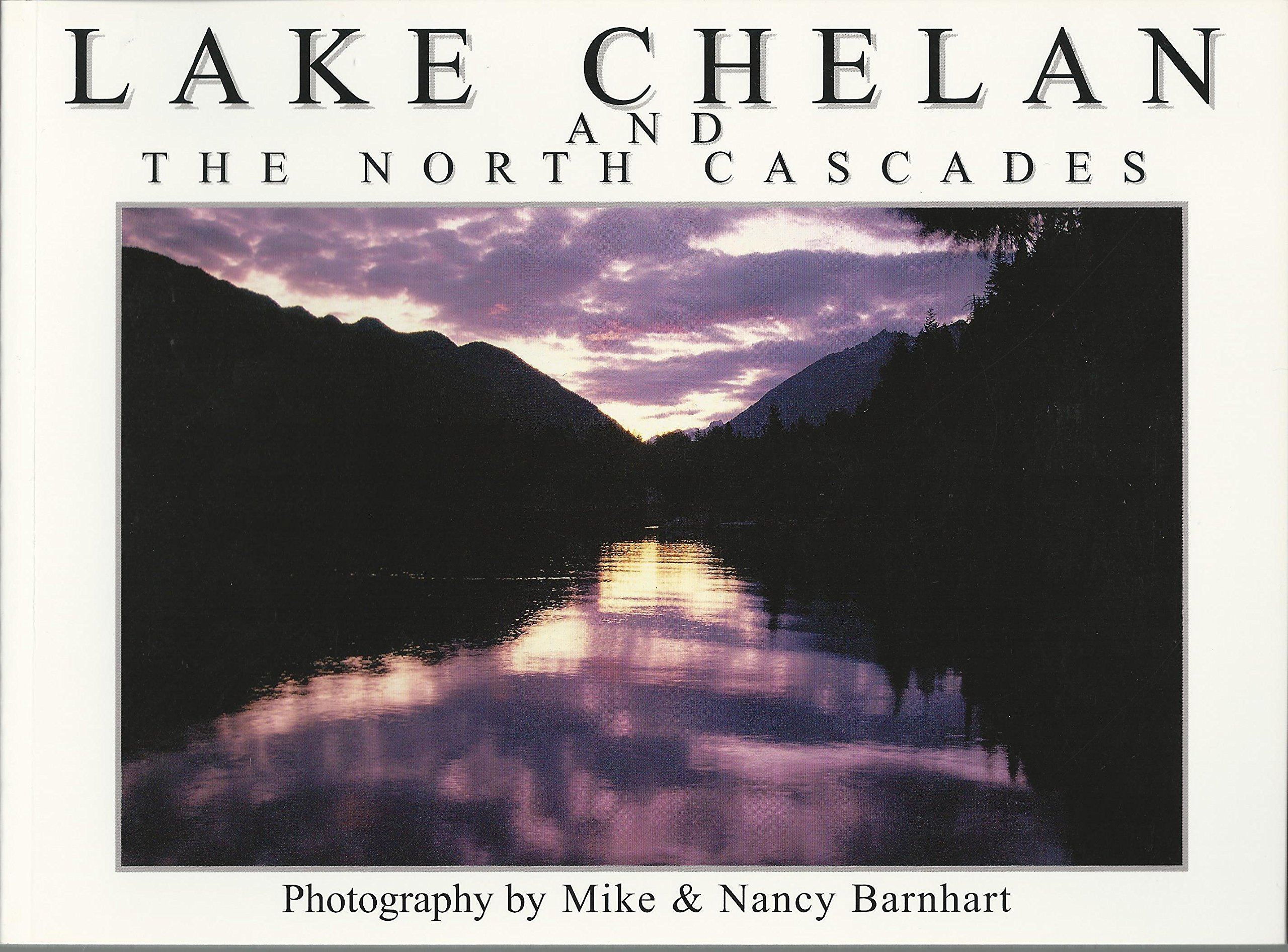 Image for Lake Chelan and the North Cascades: A pictorial tour