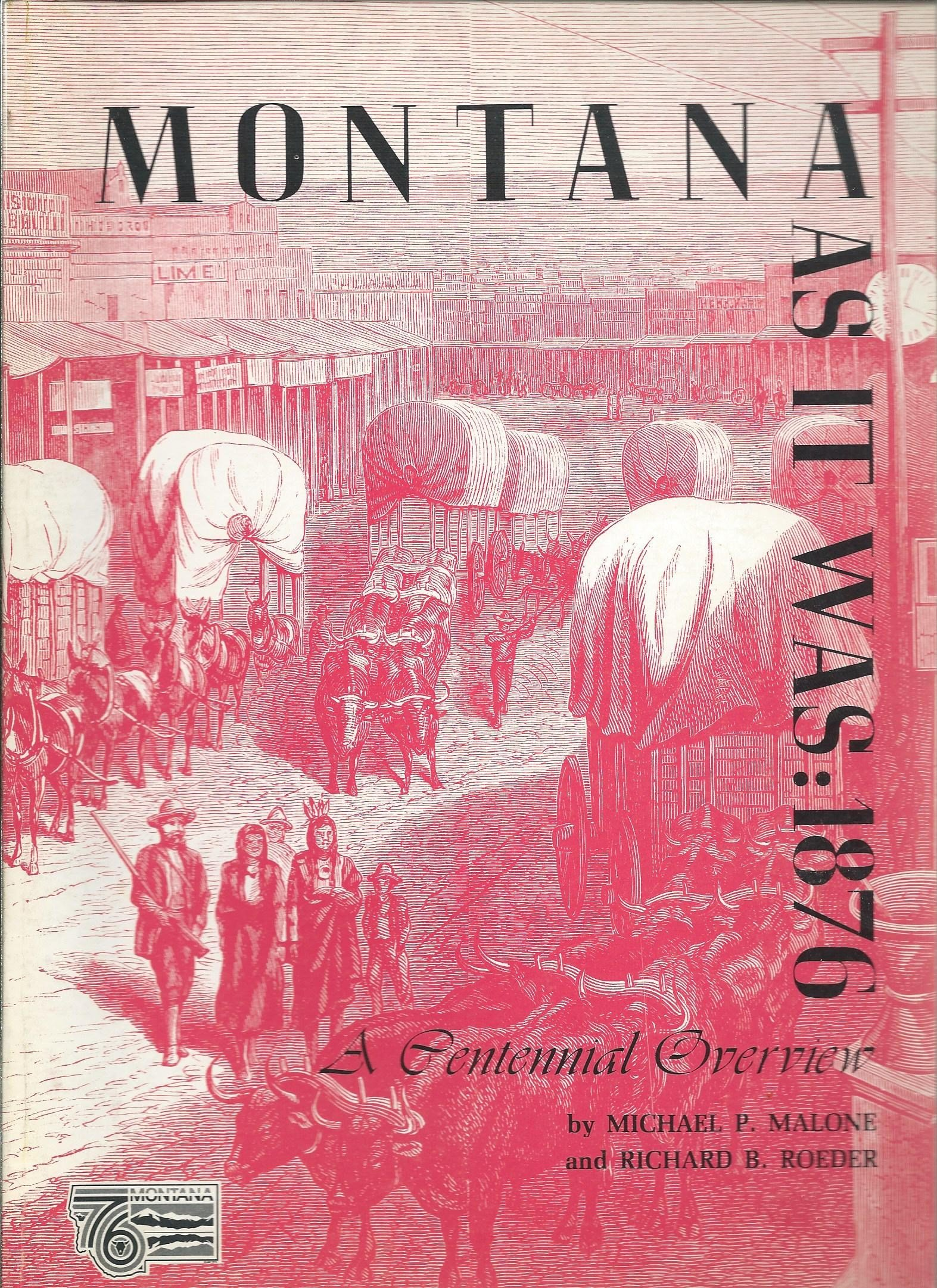Image for Montana as it was, 1876: A centennial overview