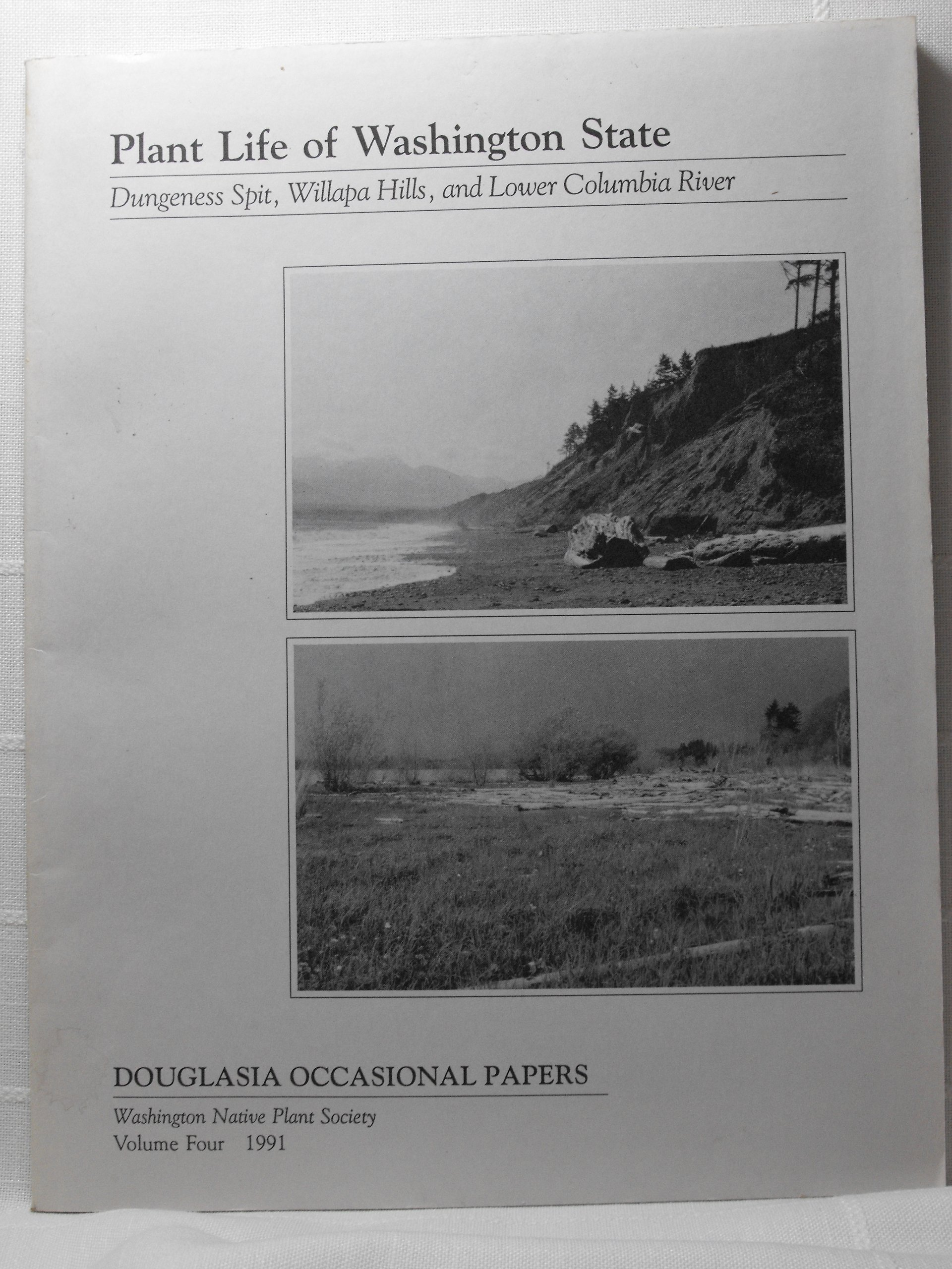 Image for Plant Life of Washington: Dungeness Spit, Willapa Hills, and Lower Columbia River - Vol Four 1991