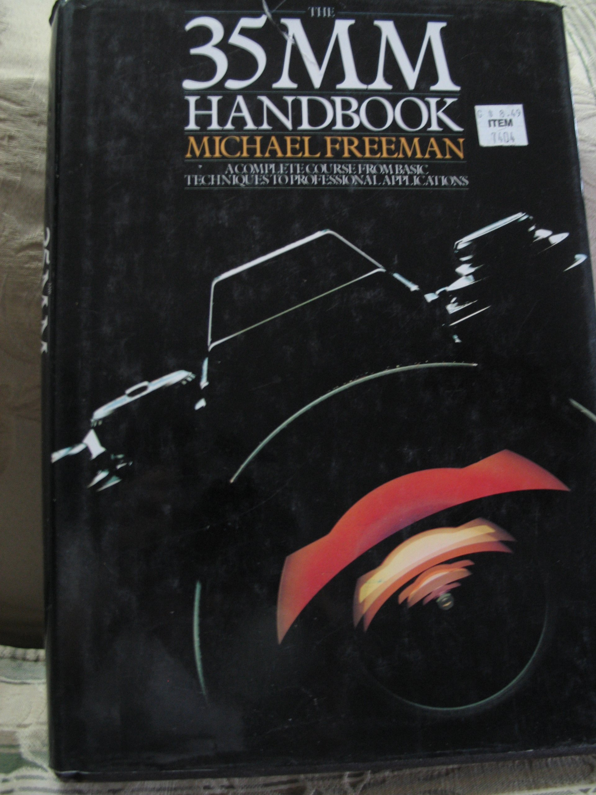 Image for The 35mm handbook: A complete course from basic techniques to professional applications