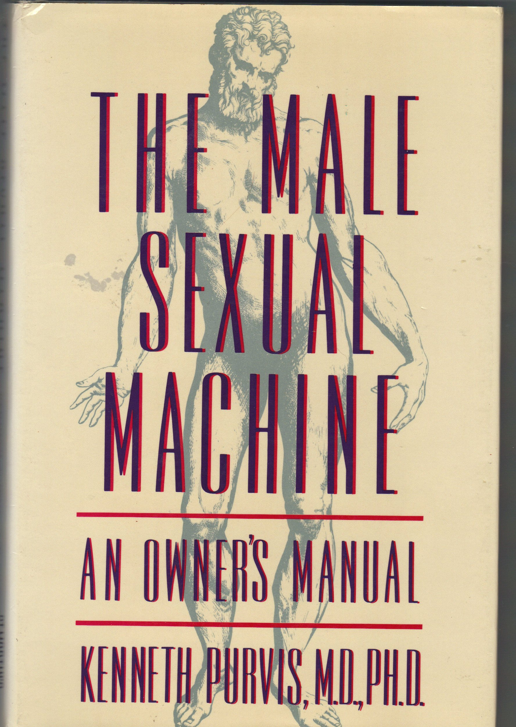 Image for The Male Sexual Machine: An Owner's Manual