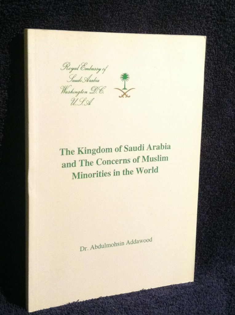 Image for The Kingdom of Saudi Arabia and the Concerns of Muslim Minorities in the World by Addawood, Dr. Abdulmohsin