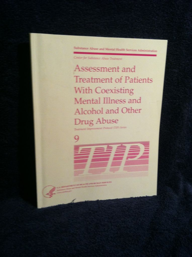 Image for Assessment and Treatment of Patients with Coexisting Mental Illness and Alcohol and Other Drug Abuse (TIP) 9