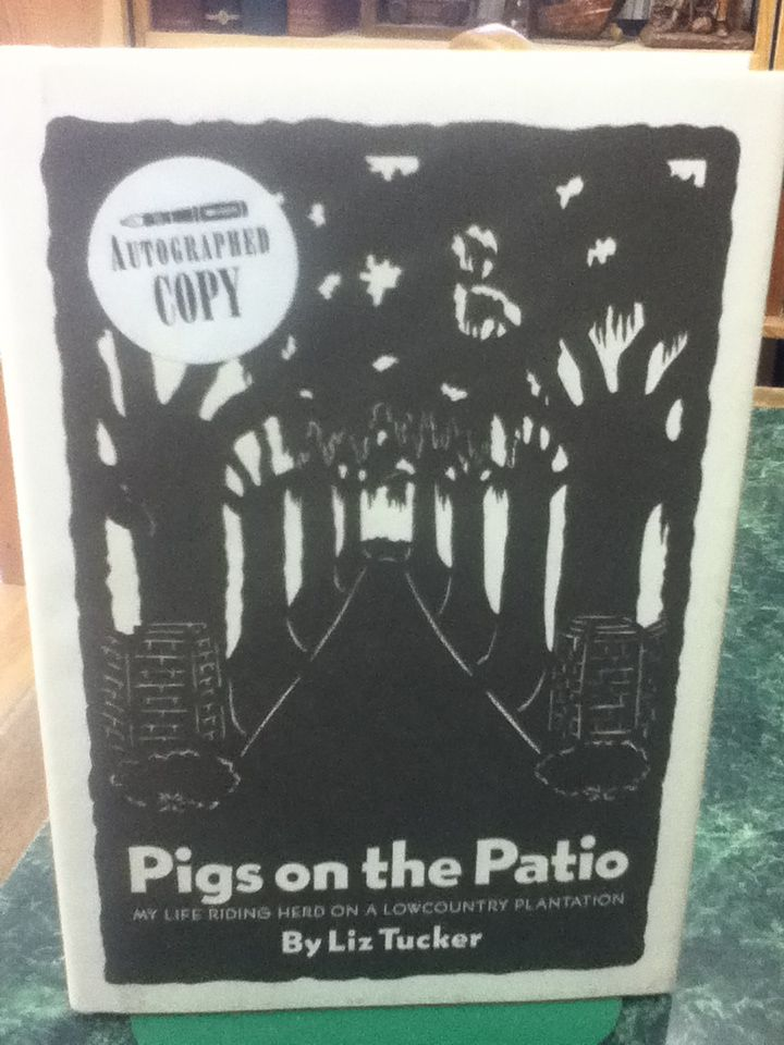 Image for Pigs on the Patio: My Life Riding Herd on a Lowcountry Plantation