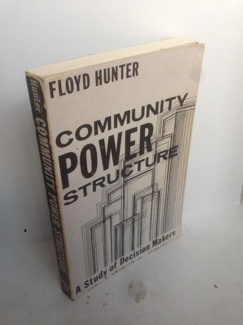 Image for Community Power Structure: A Study of Decision Makers (Chapel Hill Books) by Hunter, Floyd