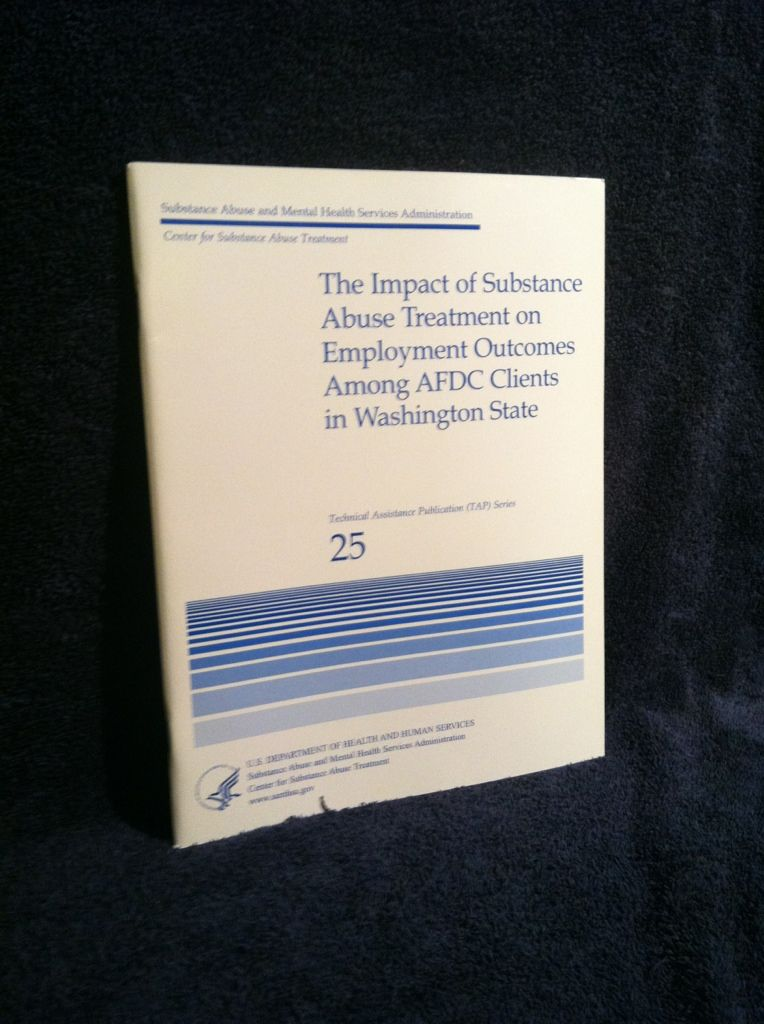 Image for The Impact of Substance Abuse Treatment on Employment Outcomes Among AFDC Clients in Washington State
