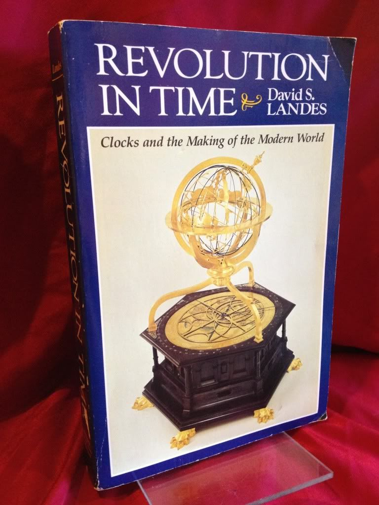Image for Revolution in Time: Clocks and the Making of the Modern World, First Edition (Belknap Press)