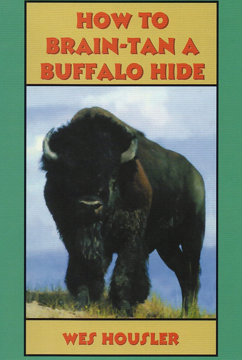 Image for How to Brain-Tan a Buffalo Hide by Wes Housler