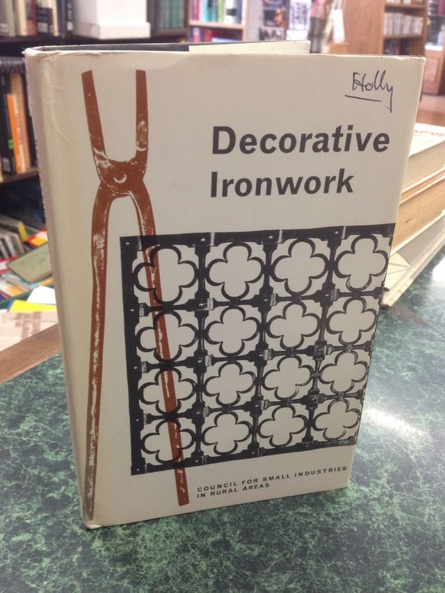 Image for Decorative ironwork: Some aspects of design and technique (Publication / Council for Small Industries in Rural Areas)