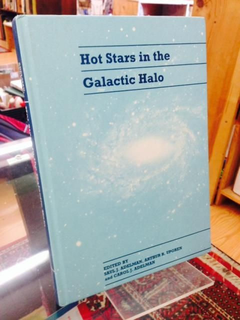 Image for Hot Stars in the Galactic Halo: Proceedings of a Meeting, Held at Union College, Schenectady, New York November 4-6, 1993 in Honor of the 65th Birthday of A. G. Davis Philip