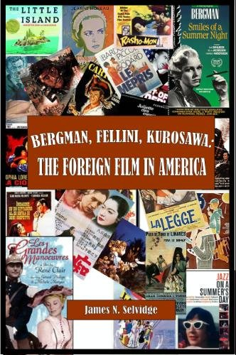 Image for Bergman, Fellini, Kurosawa: The Foreign Film in America