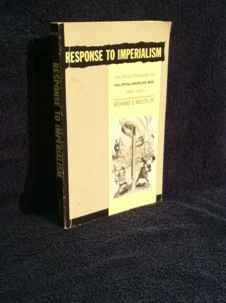 Image for Response to Imperialism: The United States and the Philippine-American War, 1899-1902 (UNC Press Enduring Editions)