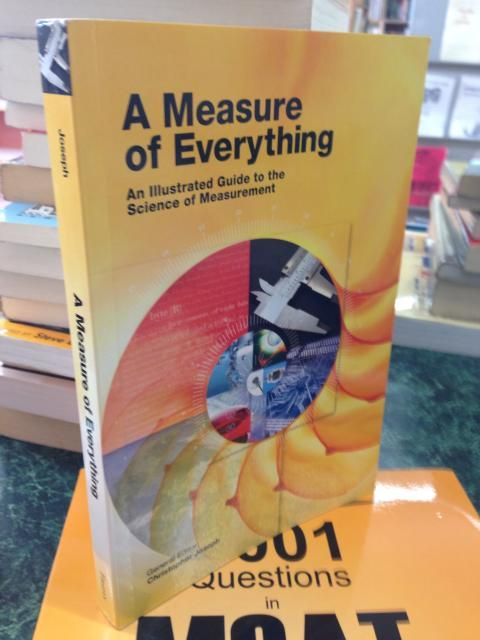 Image for A Measure of Everything: An Illustrated Guide to the Science of Measurement