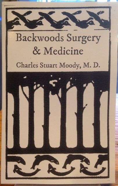 Image for Backwoods Surgery & Medicine by Moody, Charles Stuart