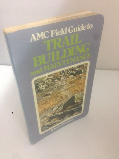 Image for AMC field guide to trail building and maintenance