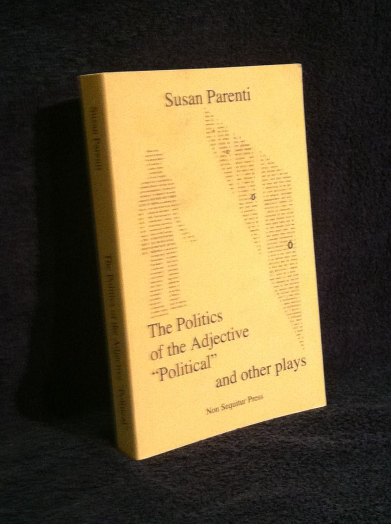 "Image for The Politics of the Adjective ""Political"" and other plays"