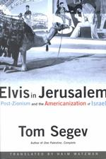 Image for Elvis in Jerusalem: Post-Zionism and the Americanization of Israel