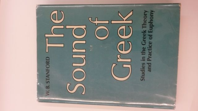 Image for The Sound of Greek: Studies in the Greek Theory and Practice of Euphony by Stanford, W.B.