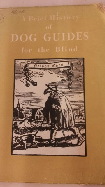Image for A Brief History of Dog Guides for the Blind by Coon, Neslon