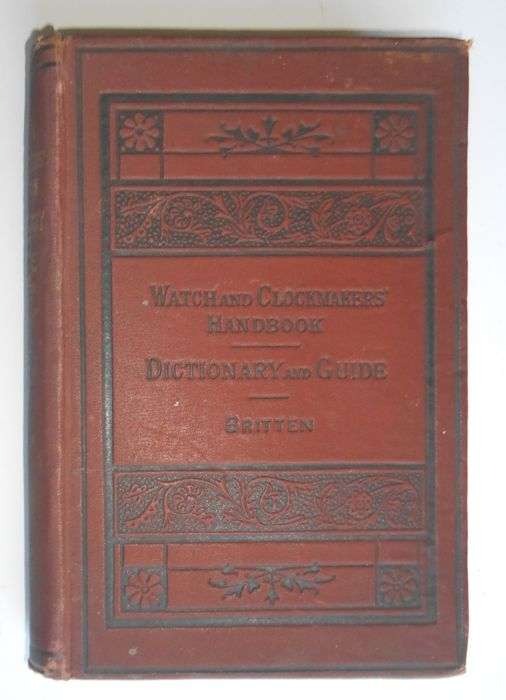 Image for The watch & clock makers' handbook, dictionary and guide