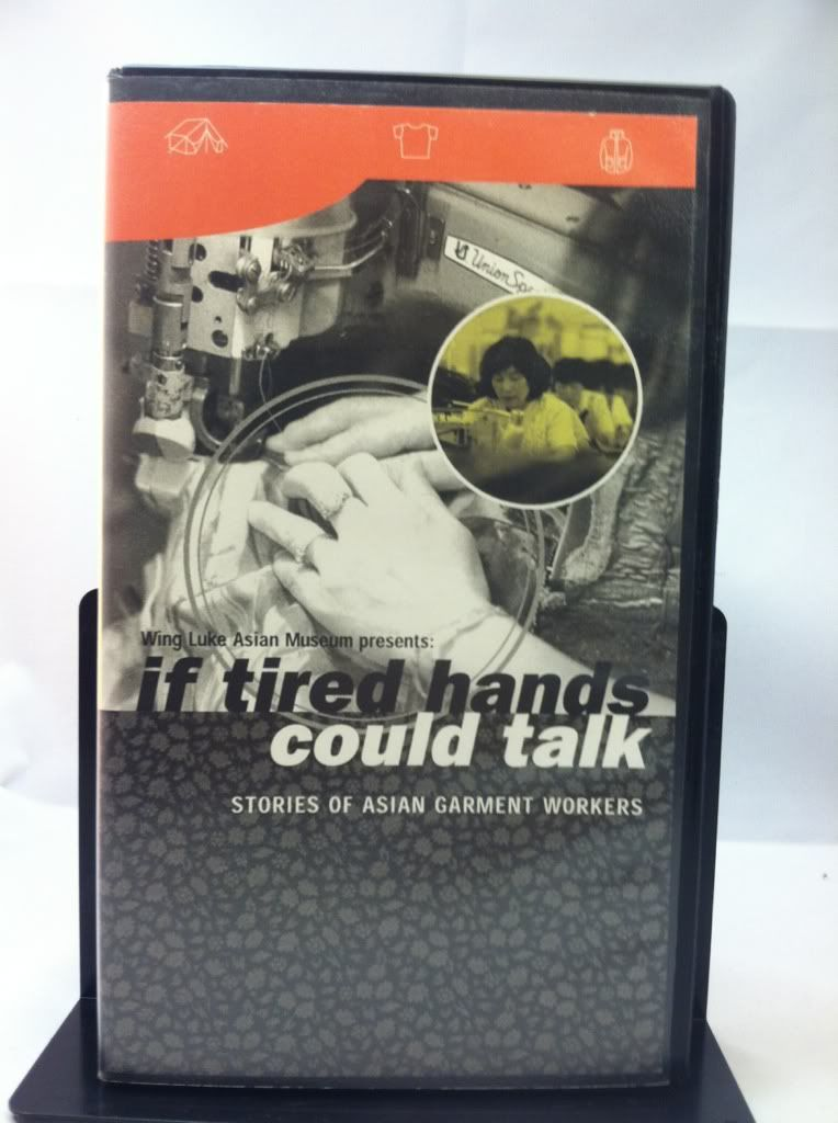 Image for Wing Luke Asian Museum presents: IF TIRED HANDS COULD TALK Stories of Asian Garment Workers (2001 VHS Videocassette)