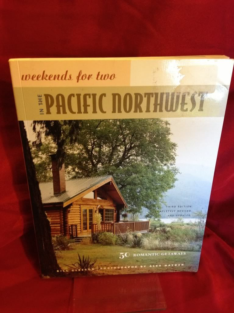 Image for Weekends for Two in the Pacific Northwest: 50 Romantic Getaways Third Edition, Completely Revised and Updated