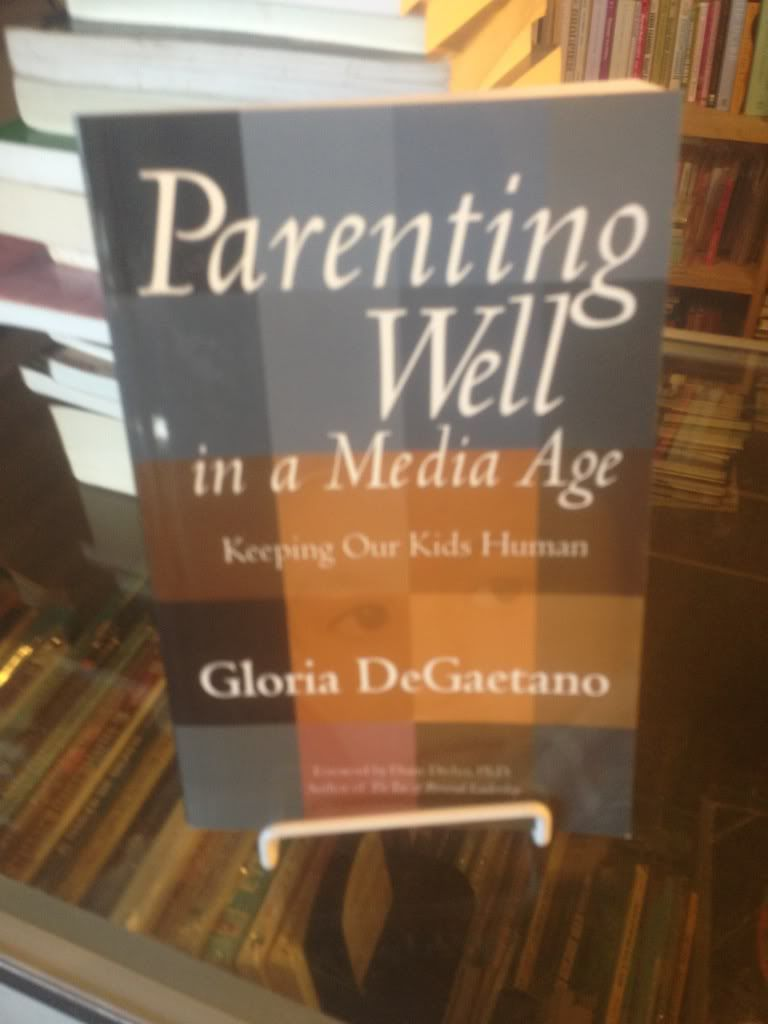 Image for Parenting Well in a Media Age: Keeping Our Kids Human