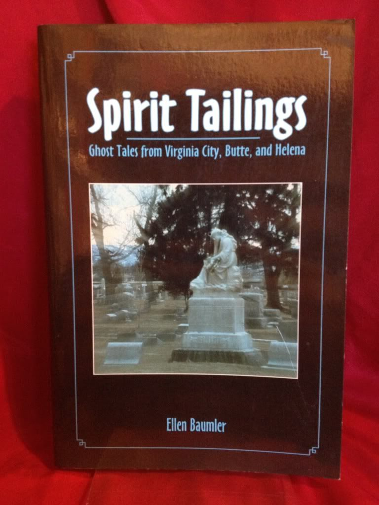 Image for Spirit Tailings: Ghost Tales from Virginia City, Butte and Helena