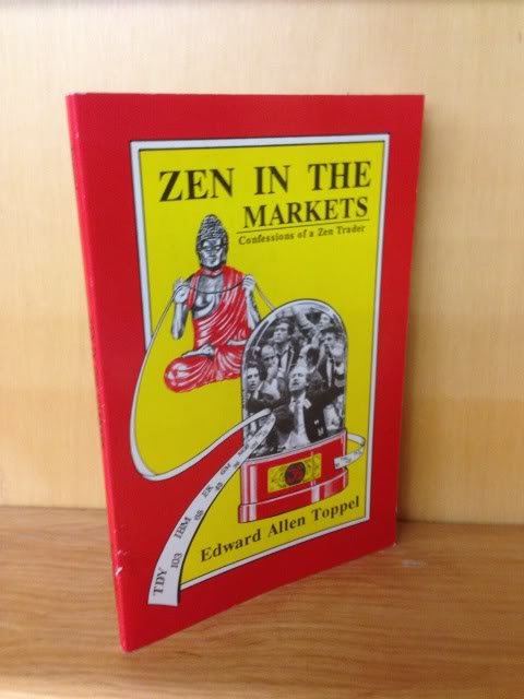 Image for Zen in the markets: Or confessions of a Zen trader