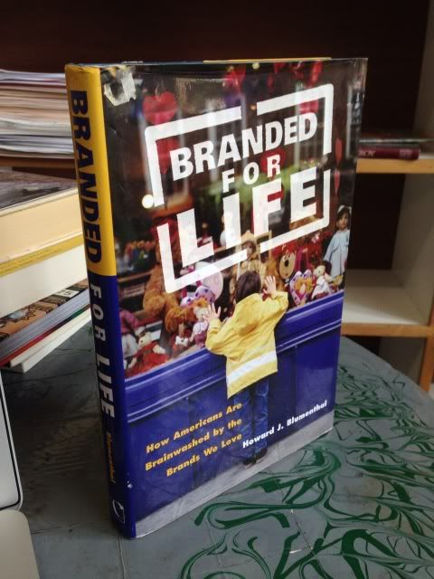 Image for Branded for Life: How Americans are Brainwashed by the Brands We Love
